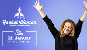 Rocket Woman - Frau mach Dich Selbstständig!